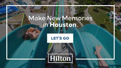 Make new memories in Houston at Hilton