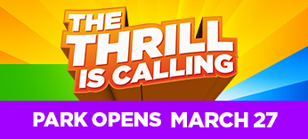 The Thrill is Coming Opening March 27, 2021