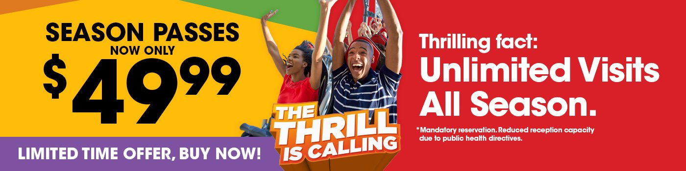 Banner reading Season Passes now only $49.99. Thrilling fact: unlimited visits all season